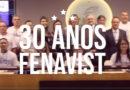 30 anos Fenavist : Vídeo – Cobertura completa