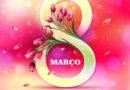 8 de março – Dia da Mulher